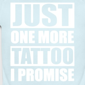 Just One More Tattoo I Promise Tee Shirt - Short Sleeve Baby Bodysuit