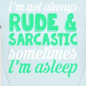 I'm Not Always Rude & Sarcastic T Shirt - Short Sleeve Baby Bodysuit