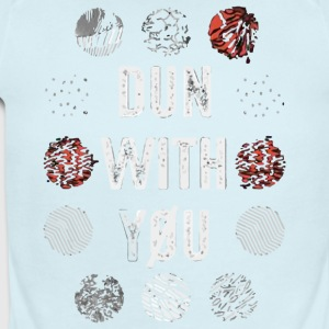 Dun with you love shirt - Short Sleeve Baby Bodysuit