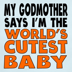 My Godmother Says I'm The World's Cutest Baby - Short Sleeve Baby Bodysuit