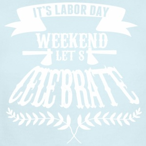 Its Labor Day Weekend Lets Celebrate - Short Sleeve Baby Bodysuit