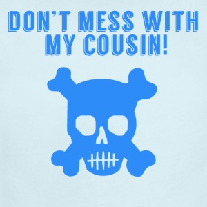 Don't Mess With My Cousin Skull And Crossbones - Short Sleeve Baby Bodysuit