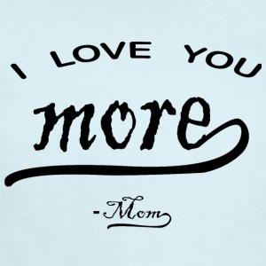 I love You More mom - Short Sleeve Baby Bodysuit