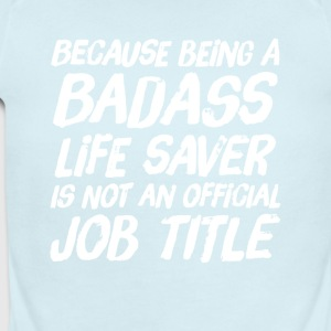 Because being a life saver is not an official job - Short Sleeve Baby Bodysuit