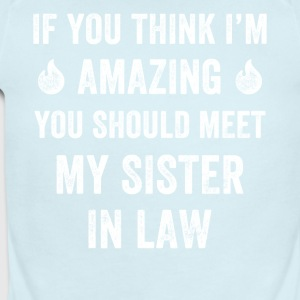 If you think i'm amazing you should meet my sister - Short Sleeve Baby Bodysuit