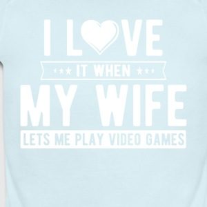 I love it when my wife lets me play video games - Short Sleeve Baby Bodysuit