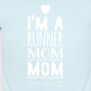 i'm a runner mom just like a normal mom except muc - Short Sleeve Baby Bodysuit