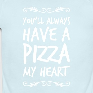 you'll always have a pizza - Short Sleeve Baby Bodysuit
