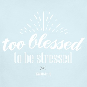 Too blessed to be stressed - Short Sleeve Baby Bodysuit
