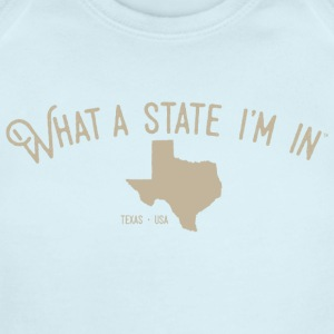 What a state I'm in. - Texas - Short Sleeve Baby Bodysuit