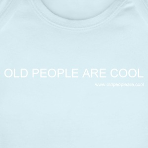 Old People Are Cool - Short Sleeve Baby Bodysuit