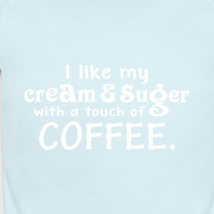 I Like My Cream & Sugar With A Touch Of Coffee - Short Sleeve Baby Bodysuit