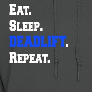 Eat Sleep Deadlift Repeat Workout Gym Exercise Tee - Women's Hoodie