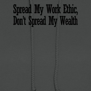 Spread My Work Ethic Don't Spread My Wealth - Women's Hoodie