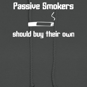 Passive smokers should buy their own - Women's Hoodie