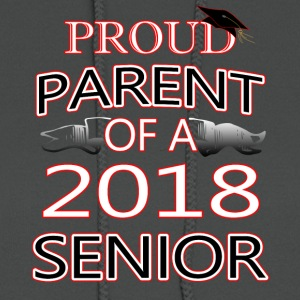 Proud Parent Of A 2018 Senior - Women's Hoodie