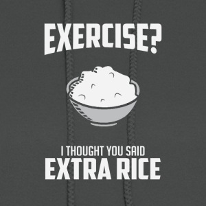 Exercise I Though You Said Extra Rice - Women's Hoodie