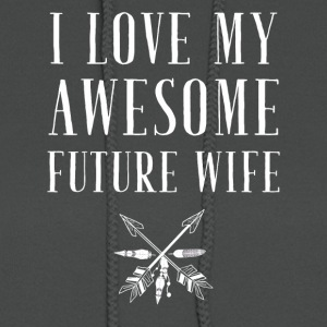 I love my awesome future wife - Women's Hoodie