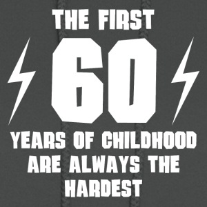 The First 60 Years Of Childhood - Women's Hoodie