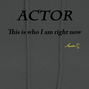 0071 ACTOR: This is who I am right now - Women's Hoodie