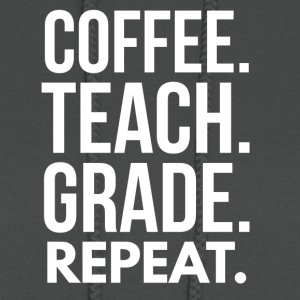 Coffee. Teach. Grade. Repeat. - Women's Hoodie