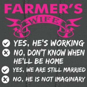 Farmers Wife Yes Hes Working - Women's Hoodie