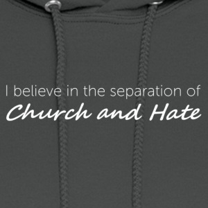 Church and Hate - Women's Hoodie