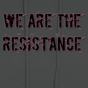 WE ARE THE RESISTANCE 2 - Women's Hoodie