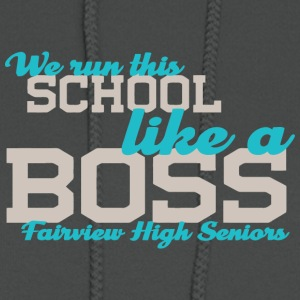 We Run This School Like A Boss Fairview High Senio - Women's Hoodie