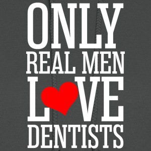 Only Real Men Love Dentists - Women's Hoodie