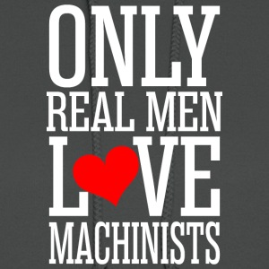 Only Real Men Love Machinists - Women's Hoodie