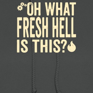 Oh What Fresh Hell Is This - Women's Hoodie