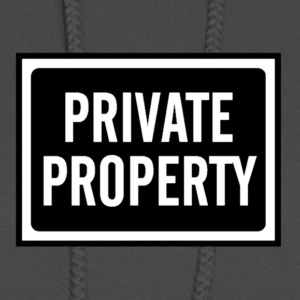 BLACK AND WHITE PRIVATE PROPERTY SIGN - Women's Hoodie