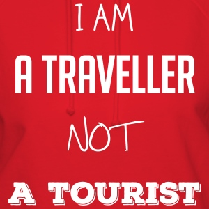 I am a traveller not a tourist - Women's Hoodie