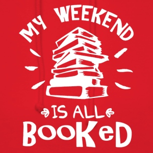 My Weekend Is Booked Shirt - Women's Hoodie