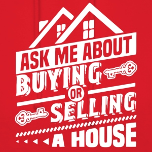 Ask Me About Buying Or Selling A House T Shirt - Women's Hoodie