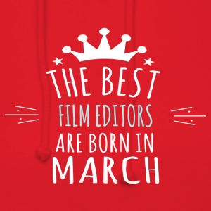 Best FILM_EDITORS are born in march - Women's Hoodie