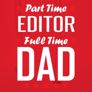 Part Time Editor Full Time Dad - Women's Hoodie