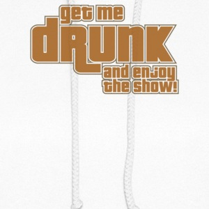 Get Me Drunk And Enjoy The Show - Women's Hoodie