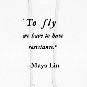 to fly we have to have resistance - Women's Hoodie