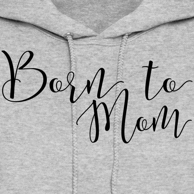 Born to Mom