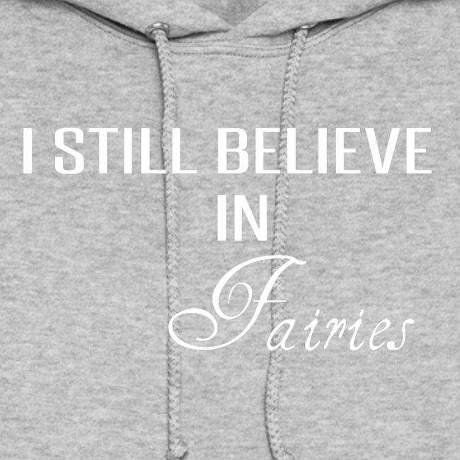 """""""I still believe in Fairies"""""""