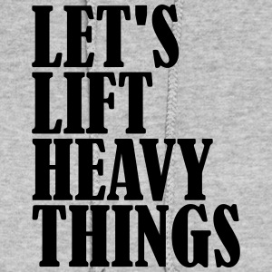 Let's lift Heavy Things - Women's Hoodie