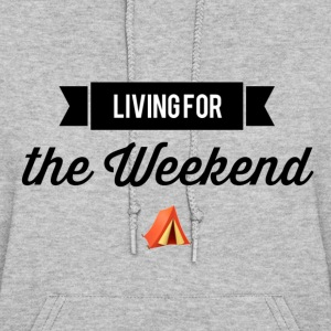 living for the weekend - Women's Hoodie