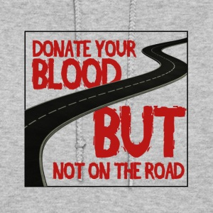 Donate your Blood, But not on the road! - Women's Hoodie
