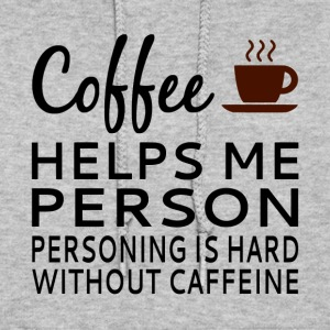 Coffee Helps Me Person - Women's Hoodie