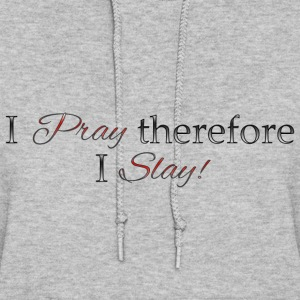 pray and slay - Women's Hoodie