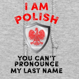 I am polish you cant pronounce my last name - Women's Hoodie