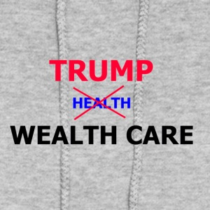 Trump Wealth Care - Women's Hoodie