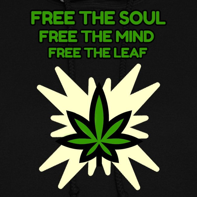 FREE THE SOUL - FREE THE MIND - FREE THE LEAF